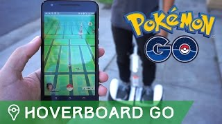 PLAYING POKÉMON GO ON A HOVERBOARD by Trainer Tips