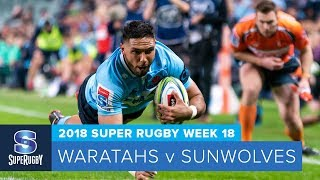 Waratahs v Sunwolves Rd.18 2018 Super rugby video highlights| Super Rugby Video Highlights