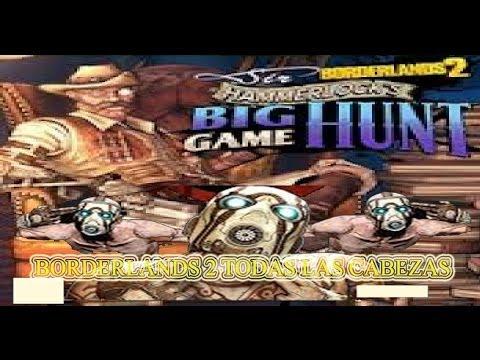 Borderlands 2 Guia todas las cabezas del dlc sir Hammerlock's big hunt