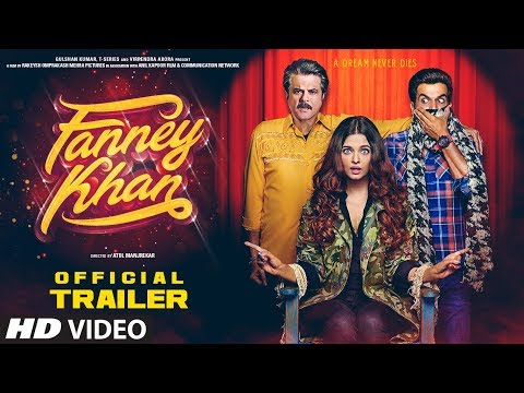 FANNEY KHAN Official Trailer | Anil Kapoor, Aishwarya Rai Bachchan