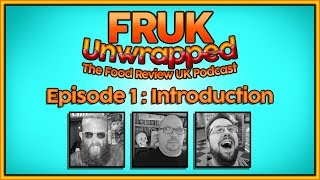 Join Stu, Nate and MJ as they delve into the world of FRUK, in this first installment of the Food Review UK Podcast. We look at how FRUK started, food stories from your home town and play Sweeter Or Savourier.►Our Podcast : http://shoutengine.com/FRUKUnwrappedTheFoodReviewUKPodcast/►My Comedy : http://www.youtube.com/user/JamiesonComedy► My Movie Reviews: https://www.youtube.com/channel/UCbQ3rZXwS6quktVPLojG7dg►My Let's Plays: https://www.youtube.com/channel/UCuvxtcDOJPjFdwSmaSMSjFQ►My VLOG : http://www.youtube.com/user/MichaelJamiesonsLife►ReZ Daily : http://www.youtube.com/c/ReZourcemanDaily►Nate's Channel https://www.youtube.com/user/NaynaPeterson►Gossi's Channel https://www.youtube.com/user/Gostiano►The FRUK Buddies Playlist https://www.youtube.com/playlist?list=PLe85i3ke1QZjE4c1wGl0wBJblQVni5Ff8►T-Shirts : http://foodreviewuk.spreadshirt.co.uk►Website - - - http://www.FoodReviewUK.com►Twitter - - - - http://www.twitter.com/FoodReviewUK ►Instagram - - http://www.instagram.com/frukgram►MJ's Instagram - - http://www.instagram.com/rezourcemanBusiness Enquiries - michaeljamiesoncomedy@gmail.com
