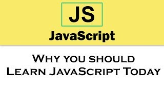 #1 Why you should Learn JavaScript Today