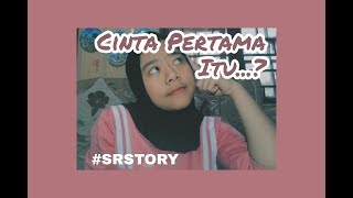 Video SRSTORY #1 | Cinta Pertama Itu...? MP3, 3GP, MP4, WEBM, AVI, FLV Juni 2019
