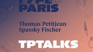 tptalks18: Spassky Fischer, Thomas Petitjean, Hugo Anglade