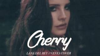 Cherry by Lana Del Rey Cherry - Lana Del Rey (Track 4 in Lust for Life)