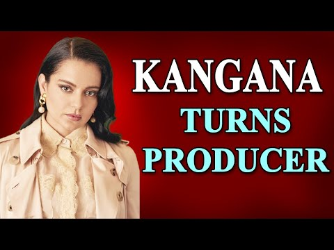 Kangana Ranaut announces digital debut as producer