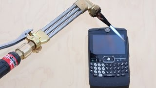 A 3500 degree cutting torch vs cell phone and other household items