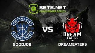 GoodJob vs DreamEaters, Bets.net Challenger Series