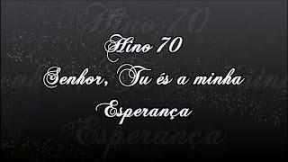 CCB Hino 70 -  Senhor, Tués A Minha Esperança     ( Hinário 5 )