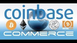 Coinbase Launches Cryptocurrency Merchant Processing - Bitcoin, Litecoin, Ethereum, Bitcoin Cash