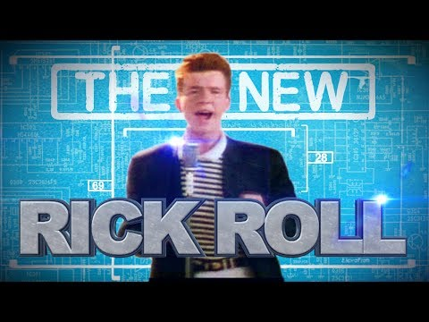 The New Rick Roll!