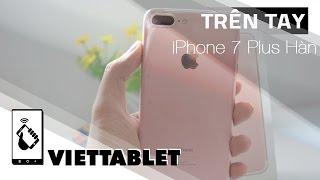 Viettablet| iPhone 7 Plus Hàn rẻ hơn 3-4 triệu so với chính hãng. Vì sao vậy, iPhone, Apple, iphone 7