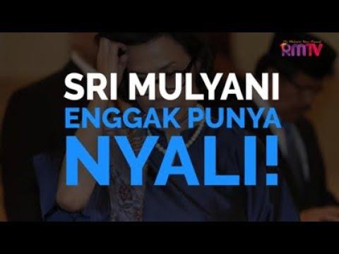 Sri Mulyani Nggak Punya Nyali!