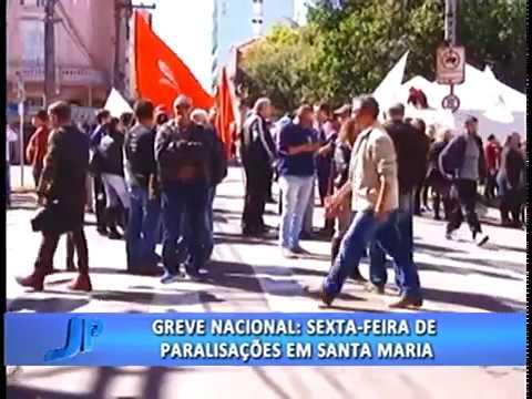 Sexta-feira de paralisações em Santa Maria | Jornal da Pampa | 28/04/2017
