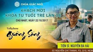 TRỰC TIẾP | Talkshow Gương Sáng 19 - TS. Nguyễn Bá Hải 19/11/2017