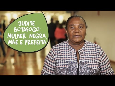 Judite Botafogo: mulher, mãe, negra e prefeita