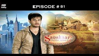Download Video Sanskaar - Season 1 - 6th May 2013 - संस्कार  - Full Episode 81 MP3 3GP MP4