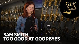 Sam Smith - Too Good At Goodbyes - Saxophone Cover