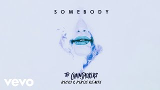 Download Lagu The Chainsmokers, Drew Love - Somebody (Riggi & Piros Remix - Audio) Mp3