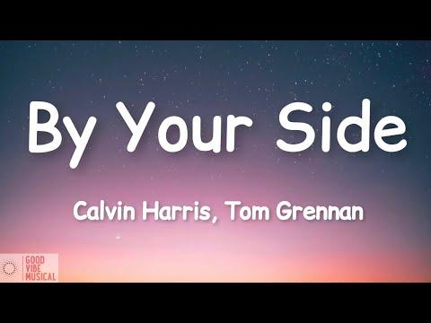 Calvin Harris - By Your Side (Lyrics//LyricsVideo) ft. Tom Grennan