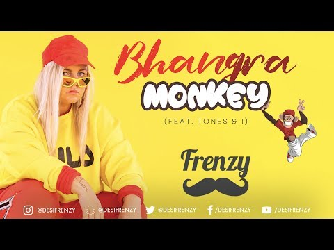 BHANGRA MONKEY (feat. Tones & I)     DJ FRENZY     Latest Punjabi Dance Remix Song 2019