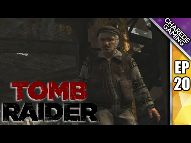 Tomb Raider Charede Plays - Reuniting with Captain Bird's Eye (Grim) - Part 20