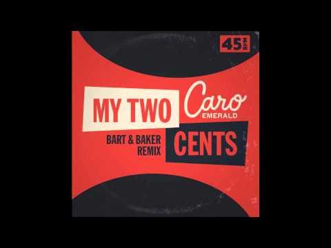 Caro Emerald - My 2 Cents (Bart & Baker Remix)