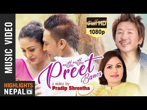 (Mitho Mitho Preet Banos Ft. Anu & Chandra | New Nepali Song 2018 | Rajesh Payal Rai, Junu Gautam - Duration: 5 minutes, 9 seconds.)