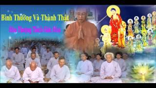 Bài giảng: Bình Thường Và Thành Thật - Hòa Thượng Thích Giác Hóa