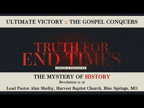 Truth For End Times: The Mystery of History - Message Eleven