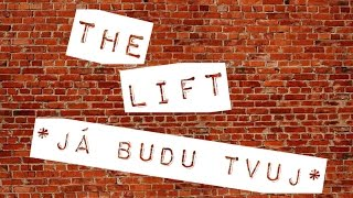 Video The Lift - Já budu tvůj (lyric video)
