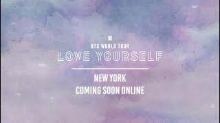 Video BTS (방탄소년단) WORLD TOUR 'LOVE YOURSELF' NEW YORK Official Trailer MP3, 3GP, MP4, WEBM, AVI, FLV Juli 2019