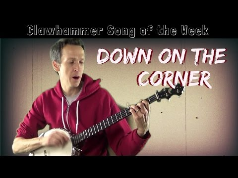 "Clawhammer Song (and Tab) Of The Week: ""Down On The Corner"""