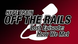 "Hype Train's ""Off The Rails"", where we talk about news, updates, game discussions, e-sports discussions, and much more."