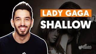 SHALLOW - Lady Gaga (feat. Bradley Cooper) (aula simplificada) | Como tocar no violão