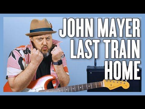 John Mayer Last Train Home Guitar Lesson + SOLO TIPS!