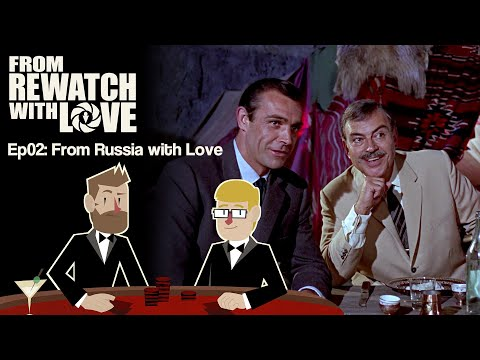 From Russia with Love (1963) || From Rewatch with Love Ep02