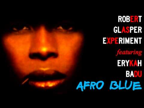 Afro Blue - To be released on Robert Glasper Experiment's new album 
