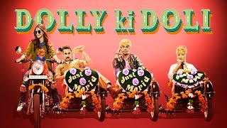 Dolly Ki Doli Official – Theatrical Trailer