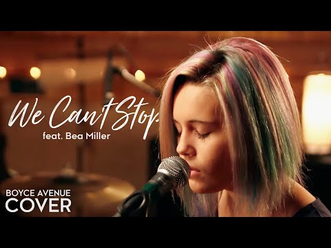 We Can't Stop - Miley Cyrus (Boyce Avenue feat. Bea Miller cover) on Apple & Spotify (видео)