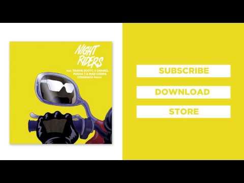 Major Lazer - Night Riders (feat. Travi$ Scott, 2 Chainz, Pusha T, & Mad Cobra) (Cesqeaux Remix)