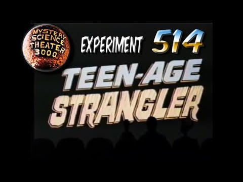 "MST3K ~ S05E14 ~ Teen-age Strangler (with Short: ""Is This Love?"")"