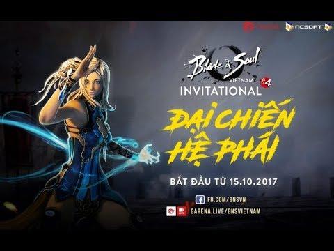 [25/10/2017] Trực tiếp giải đấu BNSVN Invitational #4 hệ phái Khí Công Sư