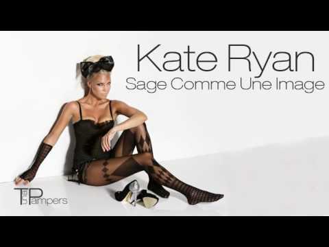 Tekst piosenki Kate Ryan - Sage Comme Un Image po polsku