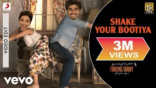 Shake Your Bootiya – Finding Fanny (Video Song) | Feat. Deepika Padukone & Arjun Kapoor