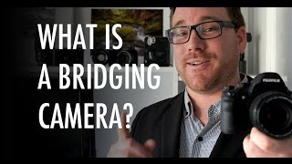 Video What is a Bridge Camera? - Leigh Diprose MP3, 3GP, MP4, WEBM, AVI, FLV Juli 2018