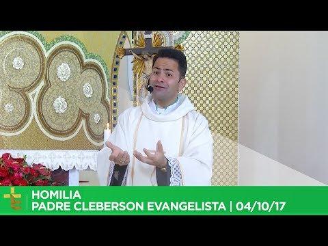 HOMILIA | PADRE CLEBERSON EVANGELISTA | 04/10/17
