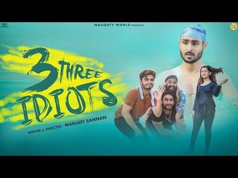 3 idiots | EP 1 | Naughty World | Ft.Manjeet Sannan