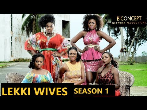 'the Lekki Wives' S1, Episode1 (nigerian Drama Series)