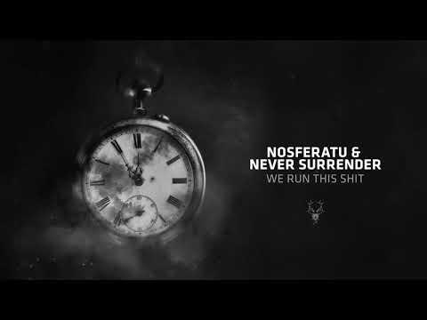 Nosferatu & Never Surrender - We Run This Shit